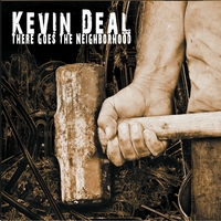 "Kevin' Deal's ""There Goes The Neighborhood"""