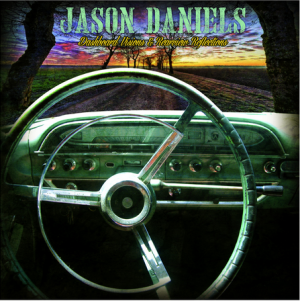 "Jason Daniels' ""Dashboard Visions & Rearview Reflections""… Click image for more info…"